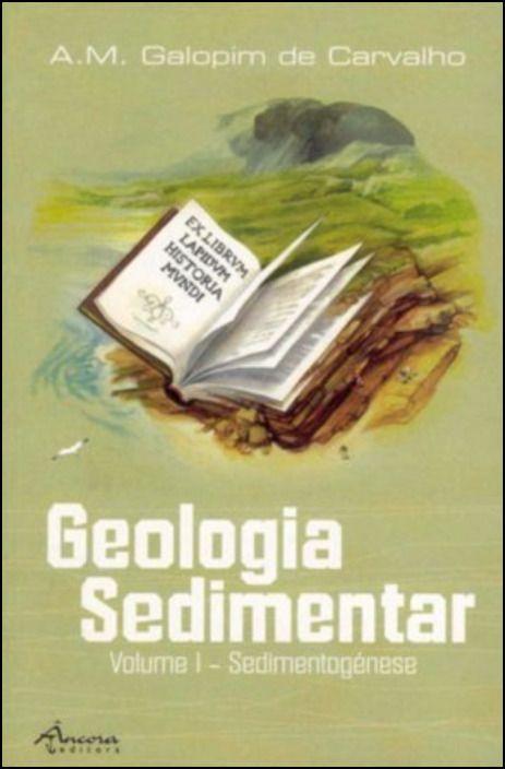 Geologia Sedimentar - Sedimentogénese - Volume I