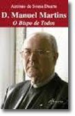 D. Manuel Martins- O Bispo de Todos
