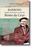 Barroso: resgate da memória na obra de Bento da Cruz