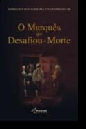 O Marquês que Desafiou a Morte