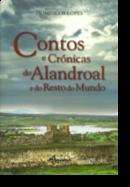 Contos e Crónicas do Alandroal e do Resto do Mundo