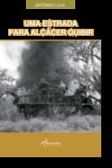 Uma Estrada para Alcácer Quibir