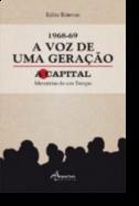 1968-69 - A Voz de Uma Geração: a Capital, memórias de um tempo