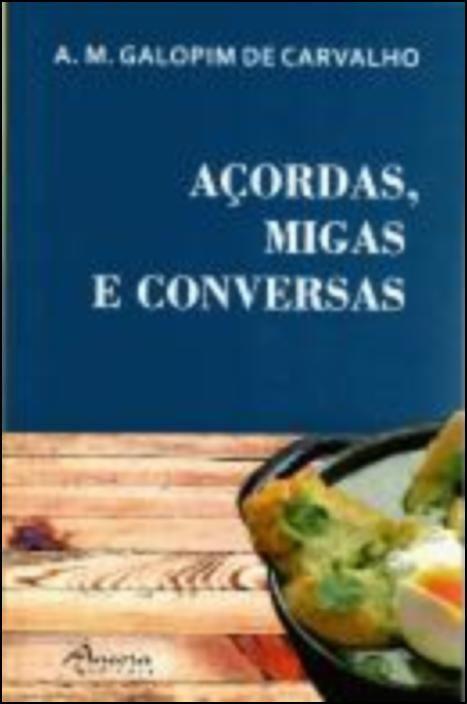 Açordas, Migas e Conversas