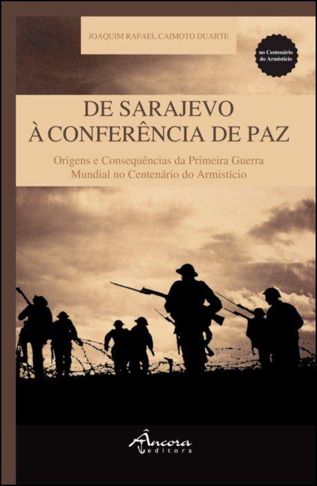 De Sarajevo à Conferência de Paz: origens e consequências da Primeira Guerra Mundial no centenário do Armistício
