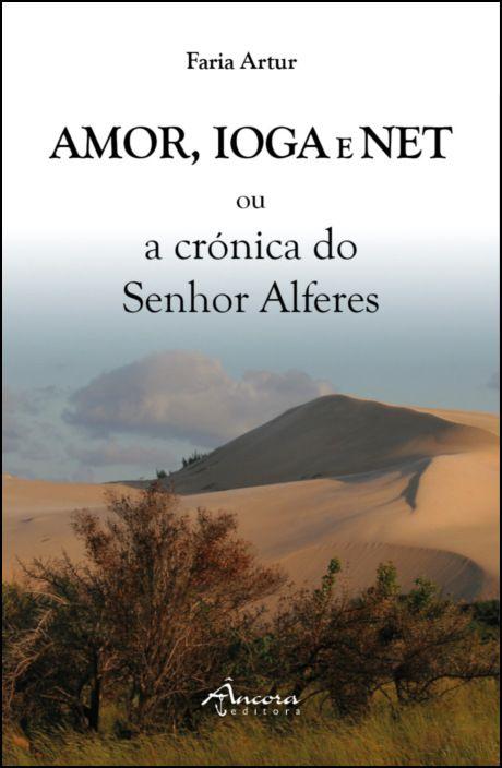 Amor, Ioga e Net ou a Crónica do Senhor Alferes