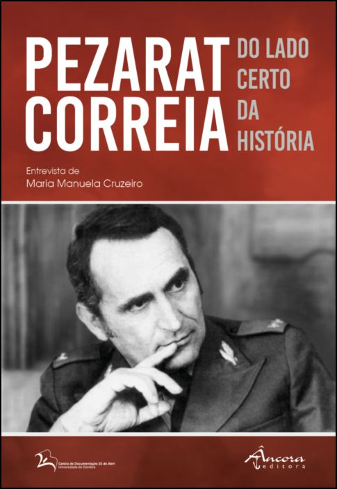 Pezarat Correia: do lado certo da história