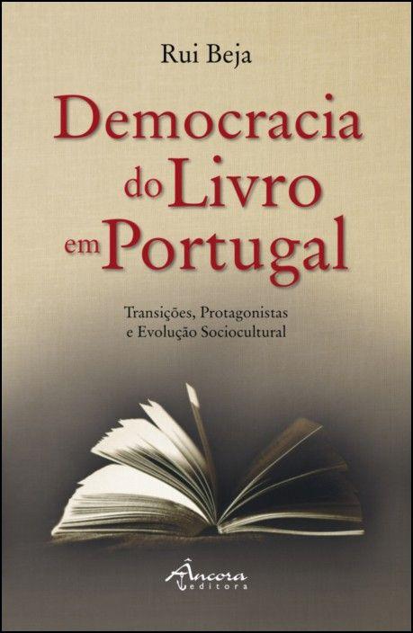 Democracia do Livro em Portugal: transições, protagonistas e evolução sociocultural