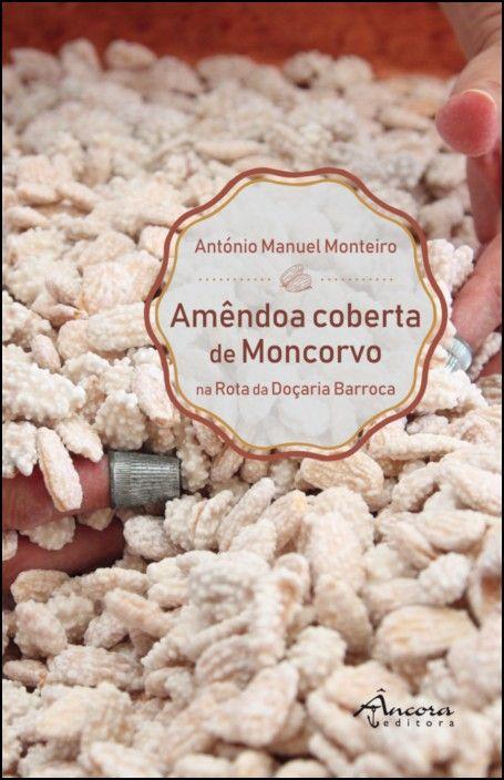 Amêndoa Coberta de Moncorvo: na rota da doçaria barroca