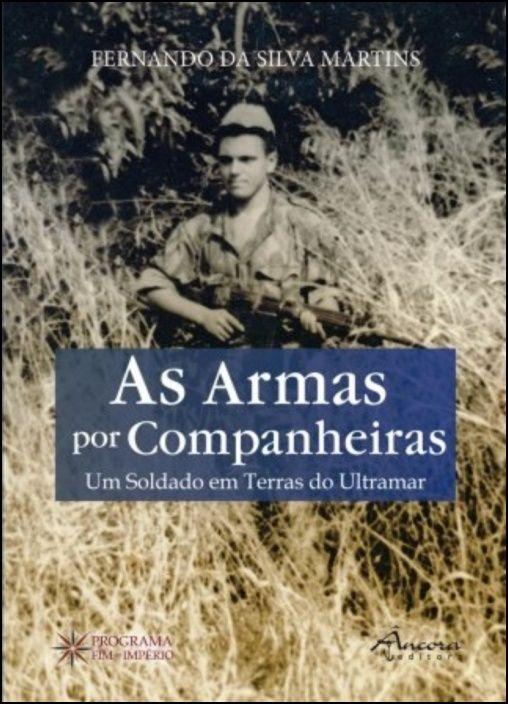 As Armas por Companheiras - Um Soldado em Terras do Ultramar