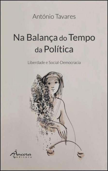 Na Balança do Tempo da Política - Liberdade e Social-Democracia