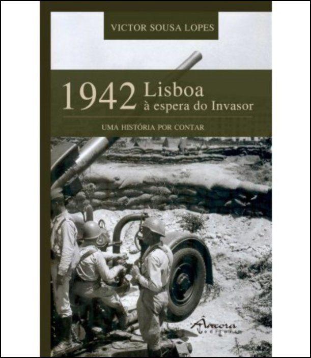 1942 Lisboa à espera do Invasor