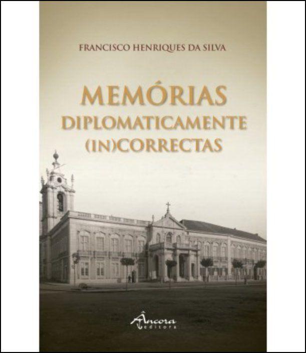 Memórias Diplomaticamente (In)Correctas