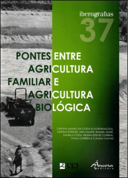 Iberografias 37 - Pontes entre a Agricultura Familiar e Agricultura Biológica