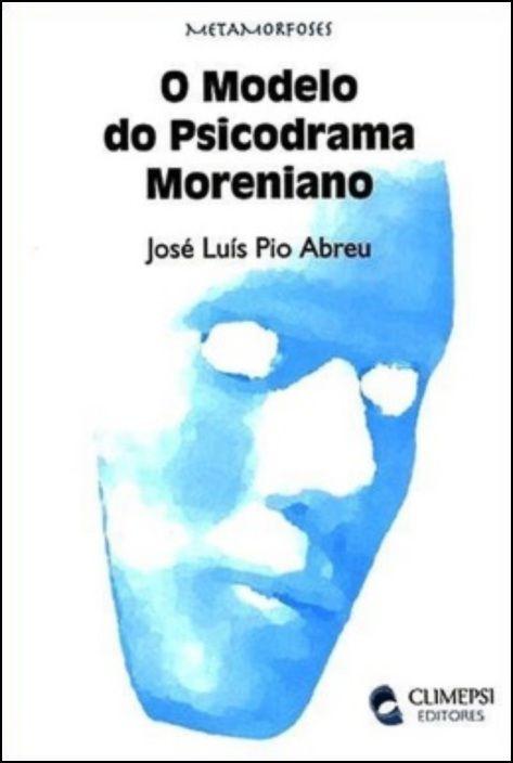 O Modelo do Psicodrama Moreniano
