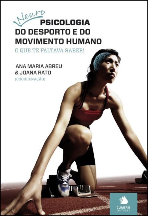 Neuropsicologia do Desporto e do Movimento Humano