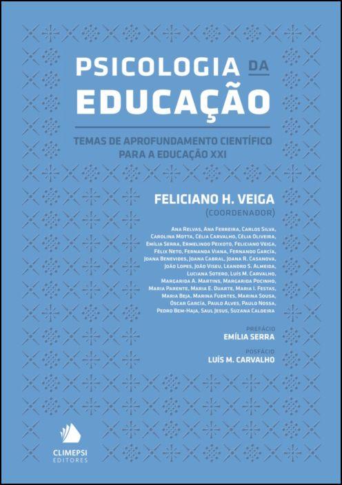 Psicologia da Educação - Temas de Aprofundamento Científico para a Educação XXI