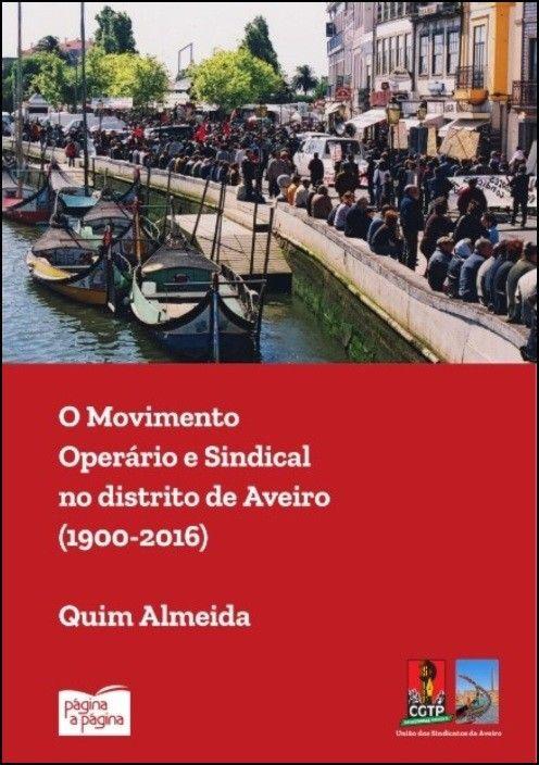 O Movimento Operário e Sindical no Distrito de Aveiro (1900-2016)