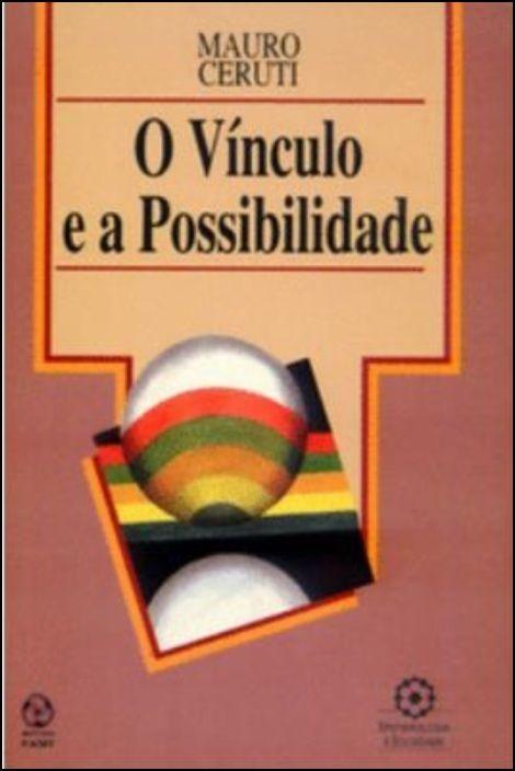 O Vínculo e a Possibilidade