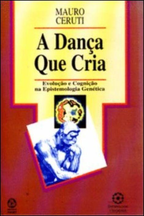 A Dança que Cria: evolução e cognição na epistemologia genética