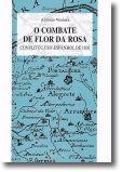 O Combate de Flor da Rosa: Conflito Luso-Espanhol de 1801