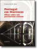 Portugal em Marrocos: olhar sobre um património comum