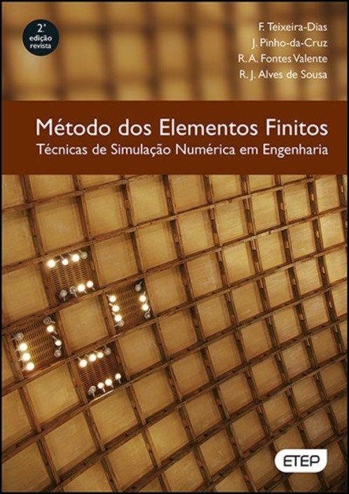 Método dos Elementos Finitos - Técnicas de Simulação Numérica em Engenharia