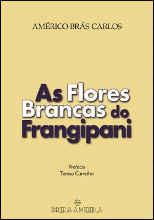 As Flores Brancas de Frangipani