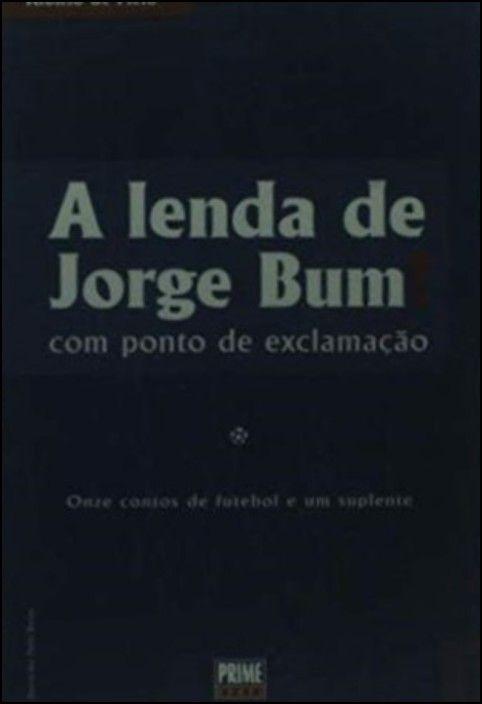 A Lenda de Jorge Bum!