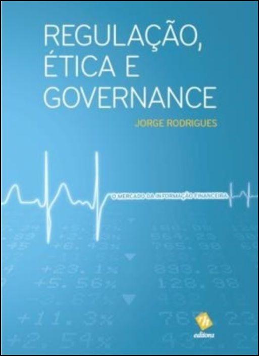 Regulação, Ética e Governance - O Mercado da Informação Financeira