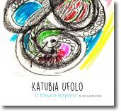 Katubia Ufolo, o Pássaro-Serpente