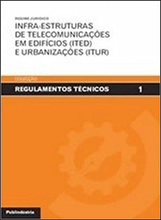 Regime Juridico Infra-Estruturas De Telecomunicações Em Edifícios (ITED) E Urbanizações (ITUR)
