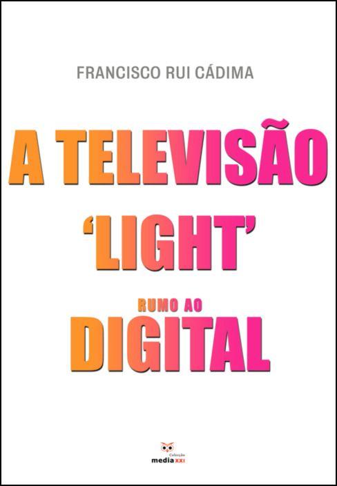 A Televisão 'Light' Rumo ao Digital
