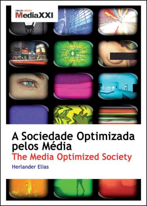 A Sociedade Optimizada pelos Media