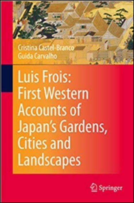 Luis Frois: First Western Accounts of Japan's Gardens, Cities and Landscapes