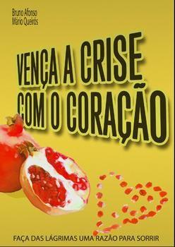 Vença a Crise com o Coração