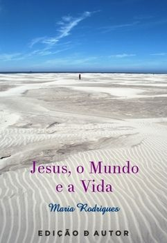 Jesus, o Mundo e a Vida