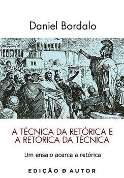 A Técnica da Retórica e a Retórica da Técnica