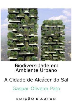 Biodiversidade em Ambiente Urbano - A Cidade de Alcacér do Sal