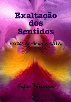 Exaltação dos Sentidos - Versos de Amor à solta