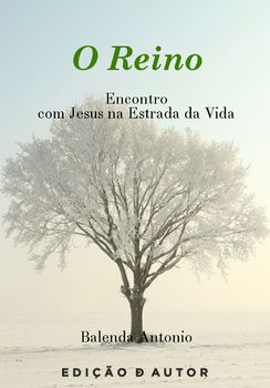 O reino Encontro com Jesus na estrada da Vida