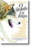 O Filósofo e o Lobo - O que a selva nos pode ensinar sobre o amor, a morte e a felicidade