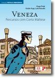 Veneza: Percursos com Corto Maltese - Vol. I