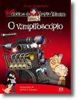Novas Crónicas do Vampiro Valentim: O Vampiroscópio