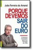 Porque Devemos Sair do Euro - O divórcio necessário para tirar Portugal da crise
