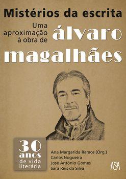 Mistérios da Escrita ? Uma Aproximação à Obra de Álvaro Magalhães