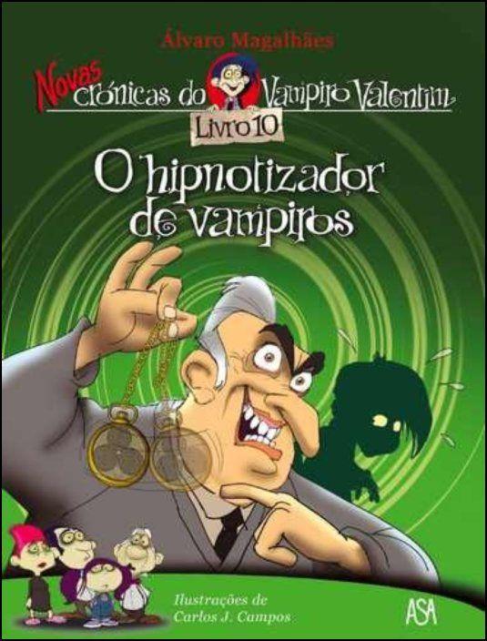 Novas Crónicas do Vampiro Valentim 10: O Hipnotizador de Vampiros