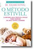 O Método Estivill: o método mais prático e eficaz para ensinar o seu filho a dormir