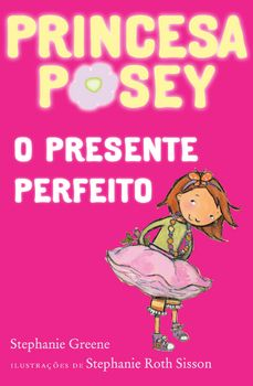 Princesa Posey: O Presente Perfeito