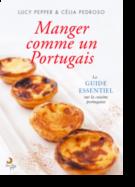 Manger Comme Un Portugais: le guide essentiel sur la cuisine portugaise